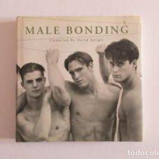 Libros de segunda mano: MALE BONDING BY DAVID SPRIGLE, FOTOGRAFÍA DESNUDO MASCULINO, LGTB, LGTBI, GAY. Lote 229042900