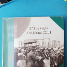 Libros de segunda mano: L'ESPANYA D'ALFONS XIII - FOTOGRAFIES. Lote 230256010