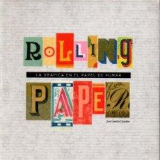 Libros de segunda mano: ROLLING PAPER : LA GRÁFICA EN EL PAPEL DE FUMAR (INDEXBOOK, 2007). Lote 230952800