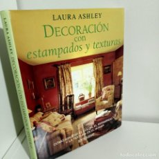 Libros de segunda mano: DECORAR CON ESTAMPADOS Y TEXTURAS, LAURA ASHLEY, DISEÑO / DESIGN, EDITORIAL EVEREST, 1998. Lote 231004550