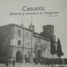 Livres d'occasion: CASCANTE. HISTORIA Y RECUERDOS EN IMÁGENES -- JOSÉ MIGUEL RUIZ. Lote 231351595