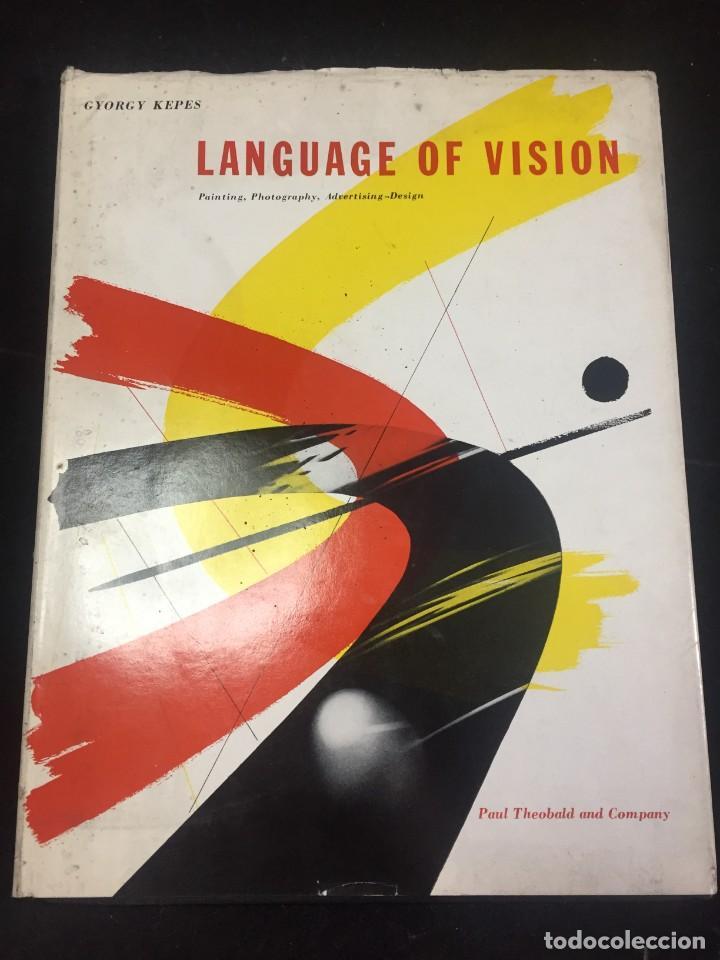 LANGUAGE OF VISION PAINTING, PHOTOGRAPHY, ADVERTISING-DESIGN BY GYORGY KEPES, 1959 (Libros de Segunda Mano - Bellas artes, ocio y coleccionismo - Diseño y Fotografía)