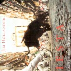 Libri di seconda mano: FIESTA. LA FIESTA DE SAN FERMIN DE PAMPLONA - JIM HOLLANDER. Lote 231899525