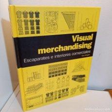 Libros de segunda mano: VISUAL MERCHANDISING, ESCAPARATES E INTERIORES COMERCIALES, TONY MORGAN, DISEÑO, GUSTAVO GILI, 2008. Lote 233116775