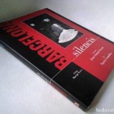 Libros de segunda mano: BARCELONA. SILENCIS. JOAN ANTONI VICENT Y NARCÍS COMADIRA. Lote 233128050
