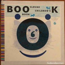 Libros de segunda mano: SLOVAK CHILDREN'S BOOK (BRATISLAVA, 2009) ILUSTRADORES ESLOVACOS DE LIBRO INFANTIL. Lote 233561665