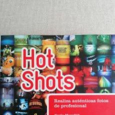Libros de segunda mano: MEREDITH, KEVIN: HOT SHOTS. REALIZA AUTÉNTICAS FOTOS DE PROFESIONAL (OCÉANO) (CB) 2009 218PP. Lote 234520705