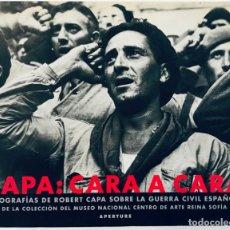 Libros de segunda mano: CAPA: CARA A CARA: FOTOGRAFÍAS DE ROBERT CAPA SOBRE LA GUERRA CIVIL ESPAÑOLA.. Lote 234586915