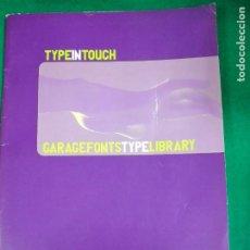 Libros de segunda mano: TYPEIN TOUCH. GARAGE FONTS TYPELIBRARI. VOLUME ONE.. Lote 234670895