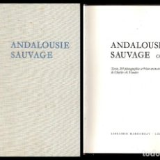 Libros de segunda mano: ANDALOUSIE SAUVAGE - VAUCHER, CHARLES A. - A-AN-483. Lote 235145705