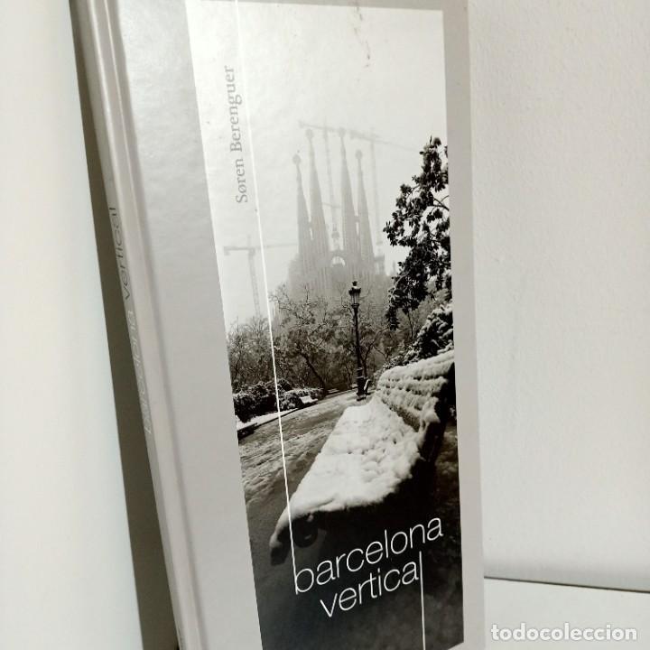 BARCELONA VERTICAL, SOREN BERENGUER, FOTOGRAFIA / PHOTOGRAPHY, 2014 (Libros de Segunda Mano - Bellas artes, ocio y coleccionismo - Diseño y Fotografía)
