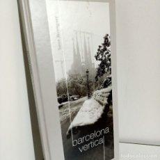 Libros de segunda mano: BARCELONA VERTICAL, SOREN BERENGUER, FOTOGRAFIA / PHOTOGRAPHY, 2014. Lote 235557705