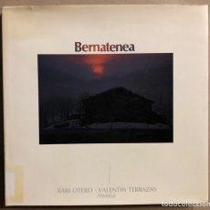 Livros em segunda mão: BERNATENEA. FOTOS: XABI OTERO, TEXTO: VALENTIN TERRAZAS. PAMIELA EDITORIAL 1985.. Lote 235787345