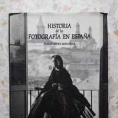 Livres d'occasion: HISTORIA DE LA FOTOGRAFIA EN ESPAÑA PUBLIO LOPEZ MONDÉJAR. Lote 236051535