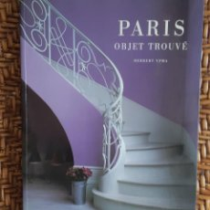 Libros de segunda mano: PARIS OBJE TROUVE - HERBERT YPMA. Lote 236504240
