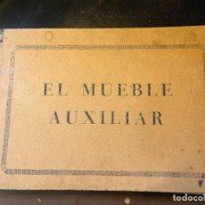 Libros de segunda mano: EL MUEBLE AUXILIAR LIBRO CATÁLOGO COMPLETO CON LAS 25 LÁMINAS MED.: 31X21 CMS. (T1). Lote 236552025