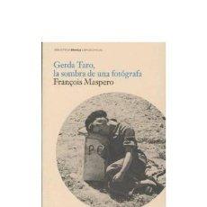 Libri di seconda mano: GERDA TARO, LA SOMBRA DE UNA FOTÓGRAFA. FRANÇOIS MASPERO. Lote 238402010