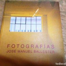 Livres d'occasion: JOSÉ MANUEL BALLESTER: FOTOGRAFÍAS. Lote 238851550