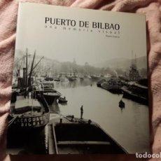 Libros de segunda mano: PUERTO DE BILBAO (UNA MEMORIA VISUAL), DE RAMON ESPARZA. MAGNIFICO ESTADO. LUNWERG 2002. GRAN FORMAT. Lote 239611045