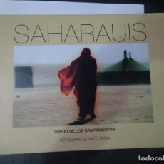 Libros de segunda mano: SAHARAUIS DIARIO DE LOS CAMPAMENTOS, FOTOS PACO FERIA , LLIBRES A MIDA. Lote 240476780