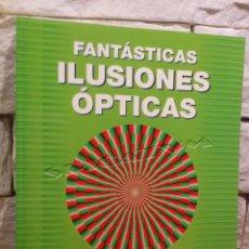 Libros de segunda mano: FANTASTICAS ILUSIONES OPTICAS - TRUCOS VISUALES - ACERTIJOS OPTICOS - SARCONE - WAEBER - NUEVO. Lote 240844125