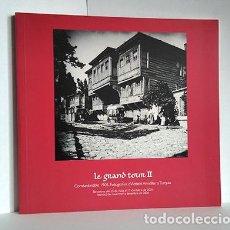 Libros de segunda mano: LE GRAND TOUR II. CONSTANTINOBLE 1905. FOTOGRAFIES D'ANTONI AMATLLER A TURQUIA. 2006. Lote 241124410
