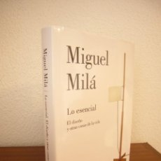 Libros de segunda mano: MIGUEL MILÁ: LO ESENCIAL. EL DISEÑO Y OTRAS COSAS DE LA VIDA (LUMEN, 2019) TAPA DURA. COMO NUEVO.. Lote 241244005