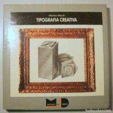 Livres d'occasion: MARCH,MARION - TIPOGRAFÍA CREATIVA - BARCELONA 1989 - MUY ILUSTRADO. Lote 241691500