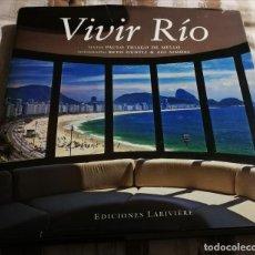 Libros de segunda mano: VIVIR RIO (DE JANEIRO). LIBRO TAPA DURA. 205 PAG. COLOR. TEXTO ESPAÑOL. ED. LARIVIERE. DIFÍCIL.. Lote 241976720