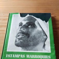 Libros de segunda mano: ESTAMPAS MARROQUIES. 100 FOTOS DE NICOLAS MULLER. TEXTOS DE RODOLFO GIL BENUMEYA. 1944. Lote 242006000