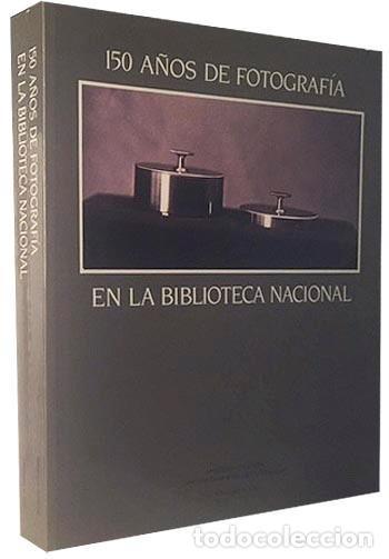 150 AÑOS DE FOTOGRAFÍA EN LA BIBLIOTECA NACIONAL. GUÍA-INVENTARIO DE LOS FONDOS... NUMEROSAS FOTOS (Libros de Segunda Mano - Bellas artes, ocio y coleccionismo - Diseño y Fotografía)