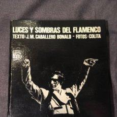 Libros de segunda mano: LUCES Y SOMBRAS DEL FLAMENCO. LUMEN 1975. Lote 243034515