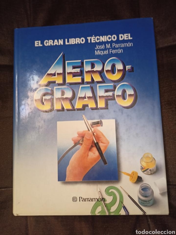 EL GRAN LIBRO TÉCNICO DEL AERÓGRAFO. PARRAMON. BARCELONA, 1990. AEROGRAFÍA (Libros de Segunda Mano - Bellas artes, ocio y coleccionismo - Diseño y Fotografía)