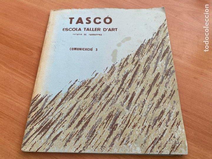 TASCO ESCOLA TALLER COMUNICACIO 3. EDICION LIMITADA 250 EJEMPLARES REUS 1981 (AB-3) (Libros de Segunda Mano - Bellas artes, ocio y coleccionismo - Diseño y Fotografía)
