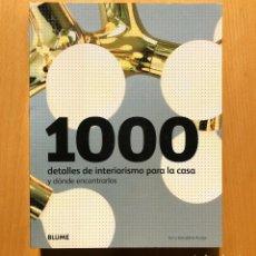 Libros de segunda mano: 1000 DETALLES DE INTERIORISMO PARA LA CASA Y DÓNDE ENCONTRARLOS / IAN Y GERALDINE RUDGE / ED. BLUME. Lote 244733210
