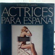 Libros de segunda mano: LO MEJOR DE CATELLVI. ACTRICES PARA ESPAÑA. Lote 244743045