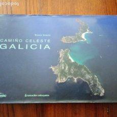 Libros de segunda mano: CAMIÑO CELESTE GALICIA. MIGUEL ANXO SEIXAS (TEXTO) XURXO LOBATO (FOTOGRAFÍAS).. Lote 244846990