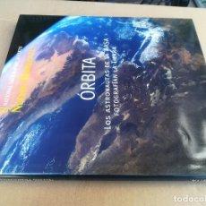 Libros de segunda mano: ORBITA, LOS ASTRONAUTAS NASA FOTOGRAFIAN LA TIERRA/ NUEVOS HORIZONTES / NATIONAL GEOGRAPHIC / B301. Lote 244866260