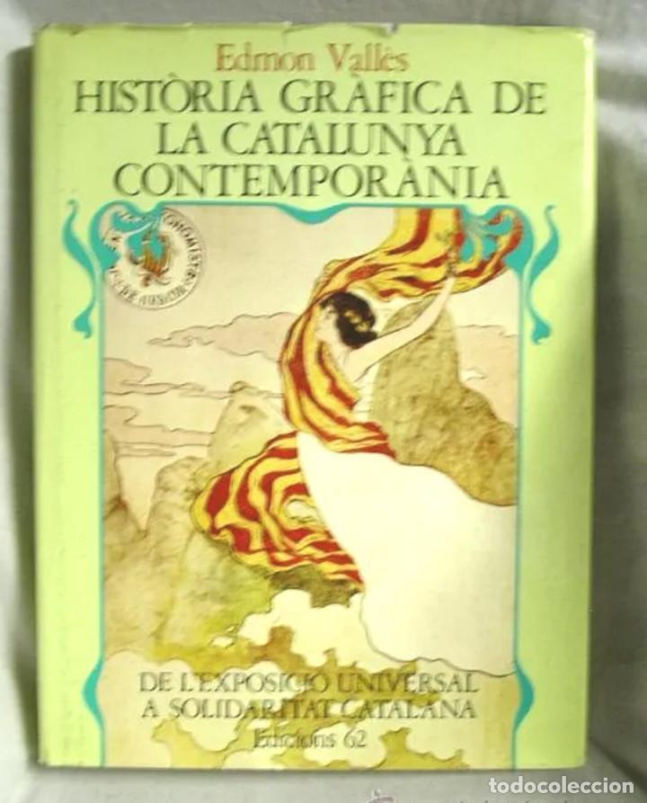 HISTORIA GRAFICA DE LA CATALUNYA CONTEMPORANIA ANY 1888 / 1931. VOL 1 (Libros de Segunda Mano - Bellas artes, ocio y coleccionismo - Diseño y Fotografía)