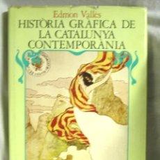 Libros de segunda mano: HISTORIA GRAFICA DE LA CATALUNYA CONTEMPORANIA ANY 1888 / 1931. VOL 1. Lote 244962050
