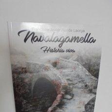Libros de segunda mano: NAVALAGAMELLA. HISTORIA VIVA. FRANCISCO JAVIER RUEDA LAORGA. SIERRA NORTE DIGITAL 2019. Lote 245216645