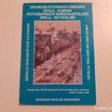 Libros de segunda mano: EXPOSICIÓN FOTOGRÁFICA ITINERANTE SEVILLA-ALEMANIA - SEVILLA: DIÁLOGOS CON LA CIUDAD. Lote 245352340