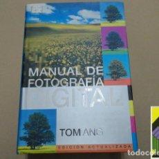 Libros de segunda mano: ANG, TOM: MANUAL DE FOTOGRAFÍA DIGITAL (TRAD:FRANCESC ROSÉS). Lote 245385250