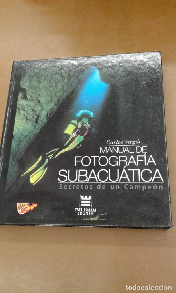 MANUAL DE FOTOGRAFIA SUBACUATICA POR CARLOS VIRGILI. SECRETOS DE UN CAMPEON (Libros de Segunda Mano - Bellas artes, ocio y coleccionismo - Diseño y Fotografía)