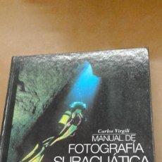 Libros de segunda mano: MANUAL DE FOTOGRAFIA SUBACUATICA POR CARLOS VIRGILI. SECRETOS DE UN CAMPEON. Lote 245394435