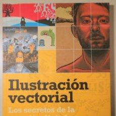 Livres d'occasion: HARRIS, JACK - ILUSTRACIÓN VECTORIAL. LOS SECRETOS DE LA CREACIÓN DIGITAL DE IMÁGENES - BARCELONA 20. Lote 245402185