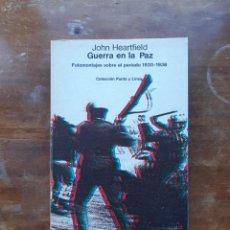 Livres d'occasion: GUERRA EN LA PAZ FOTOMONTAJES JOHN HEARTFIELD. Lote 246087600