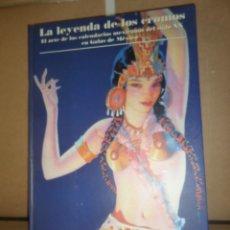 Livros em segunda mão: LA LEYENDA DE LOS CROMOS EL ARTE DE LOS CALENDARIOS MEXICANOS DEL SIGLO XX - DISPONGO DE MAS LIBROS. Lote 247101735