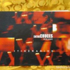 Libros de segunda mano: ENTRE CRUCES - ITINERARIOS - JULIAN ALVAREZ. Lote 247170410