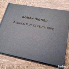 Libros de segunda mano: ROMAN SIGNER - BIENAL DE VENECIA 1999. Lote 247372610
